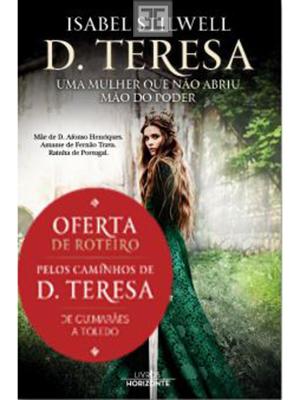 LIVRO D. TERESA - UMA RAINHA QUE NÃO ABRIU MÃO DO PODER