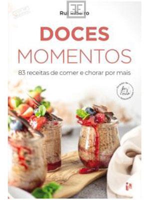 LIVRO DOCES MOMENTOS - 83 RECEITAS DE COMER E CHORAR POR MAI