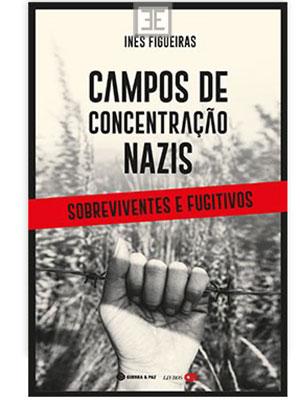 LIVRO CAMPOS DE CONCENTRAÇÃO NAZIS - SOBREVIVENTES E FUGITIV