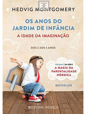 LIVRO OS ANOS DO JARDIM DE INFÂNCIA: A IDADE DA IMAGINAÇÃO