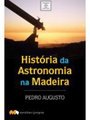 LIVRO HISTÓRIA DA ASTRONOMIA NA MADEIRA