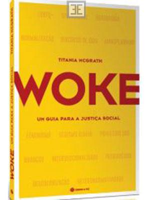 LIVRO WOKE - GUIA PARA A JUSTIÇA SOCIAL