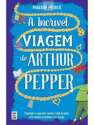 LIVRO A INCRIVEL VIAGEM DE ARTHUR PEPPER