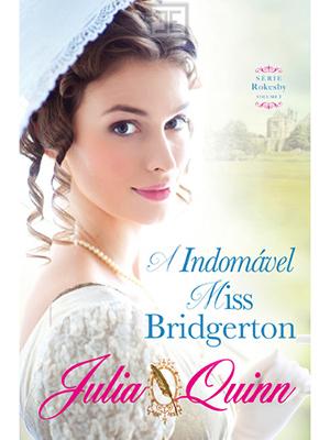 LIVRO A INDOMAVEL MISS BRIDGERTON