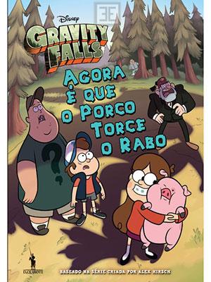 LIVRO GRAVITY FALLS AGORA E QUEA PORCA TORCE O RABO