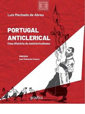 LIVRO PORTUGAL ANTICLERICAL