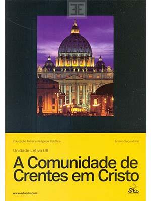 LIV EMRC UL 08 A Comunidade Crentes em Cristo