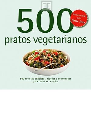 LIVRO 500 RECEITAS PRATOS VEGETARIANOS