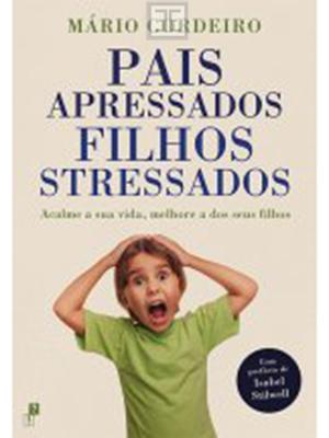 LIVRO PAIS APRESSADOS FILHOS STRESSADOS